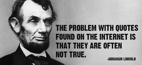 Quote-by-Abraham-Lincoln-the-problem-with-quotes-found-on-the-internet-is-that-they-are-often-not-true