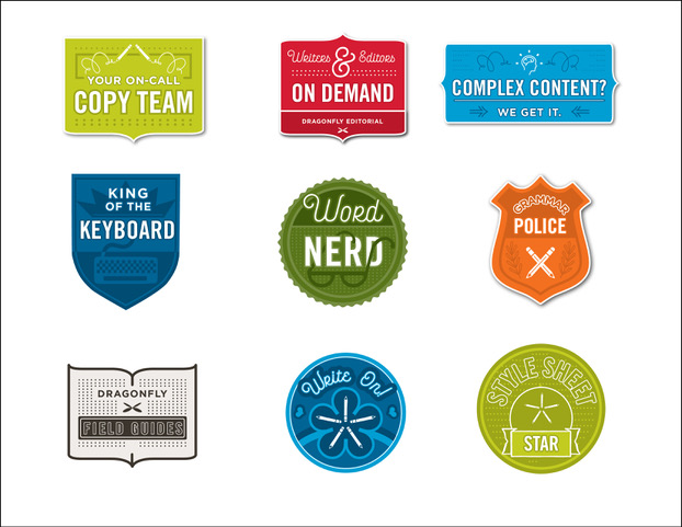 "image of multiple Dragonfly badges that say ""your on call copy team"", ""writers and editors on demand"", ""complex content? we get it"", ""king of the keyboard"", ""word nerd"", ""grammar police"", ""Dragonfly field guides"", ""write on"", and ""style sheet star"""